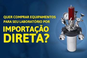 Quer comprar equipamentos para seu laboratório por importação direta?